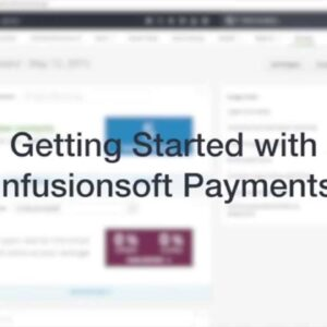 How To Get Started with Infusionsoft Payments (Tutorial)