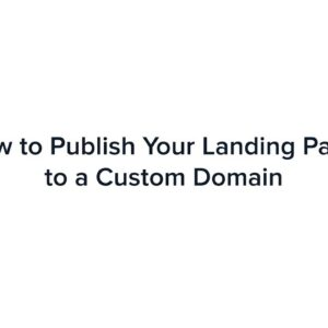 How to Publish Your Landing Page to a Custom Domain