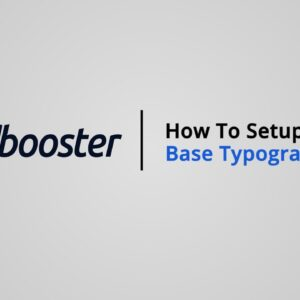 How to Setup Base Typography on Shopify with Booster Theme V5