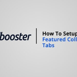 How to Setup Featured Collection Tabs on Shopify with Booster Theme V5