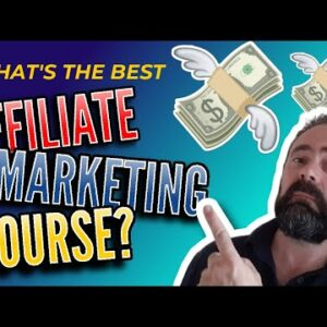 What is The Best Affiliate Marketing Course? - Best Affiliate Marketing Course Reviews for 2020