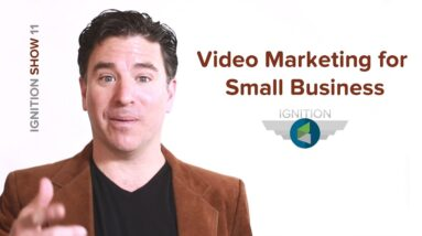 Ignition Ep. 11 - Video Marketing for Small Business
