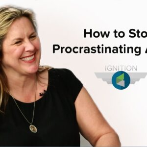 Ignition Ep. 12 - How to Stop Procrastinating Already