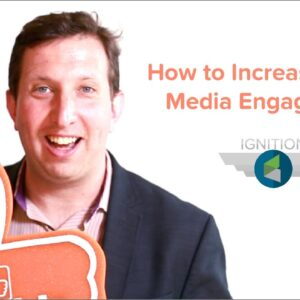 Ignition Ep. 15 - How to Increase Social Media Engagement