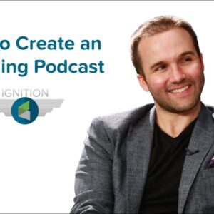 Ignition Ep. 16 - How to Create an Engaging Podcast