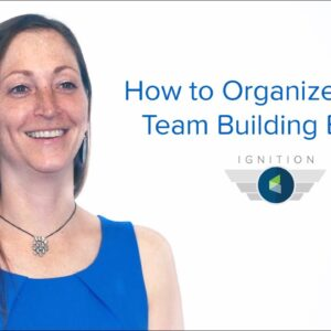 Ignition Ep. 17 - How to Organize Terrific Team Building Events