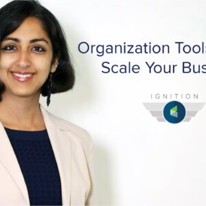 Ignition Ep. 18 -  Organizational Tools to Help Scale Your Business