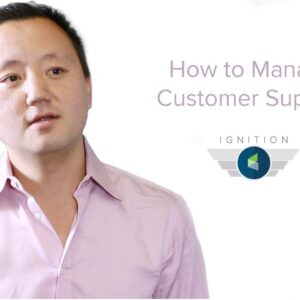 Ignition Ep. 19 - How to Manage Customer Support