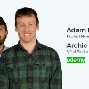 Archie Abrams and Adam Levinson, VP of Product and PM at Udemy on Marketplace Platforms & A/B Tests
