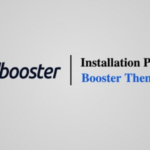 Installation Process - Booster Theme