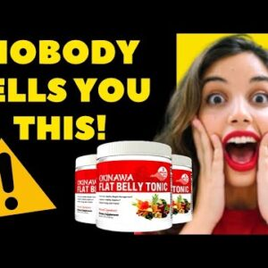 OKINAWA FLAT BELLY TONIC REVIEW   BE CAREFUL WITH SCAM   Okinawa Flat Belly Tonic Reviews