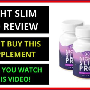 """Night Slim Pro™ Review - Oliver Robertson's """"Night Slim Pro"""" - Must Read Before You Buy"""