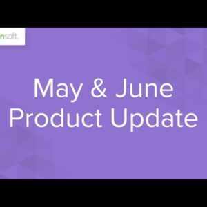 May & June Product Update Video