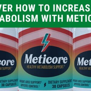 Meticore Review - Discover How To Increase Your Metabolism
