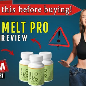 Bio Melt Pro Weight Loss Supplement Review | Does Bio Melt Pro Really Work?