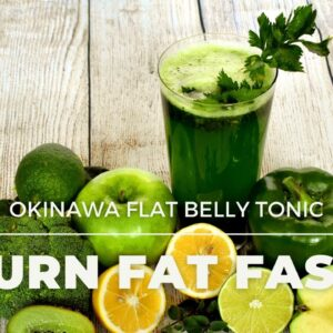 Okinawa Flat Belly Tonic | How to Burn Fat Fast