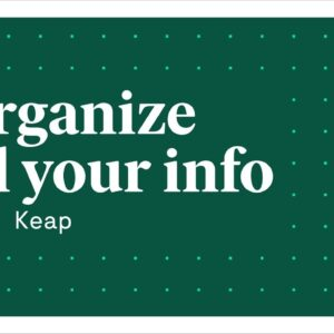 Organize all your info with Keap