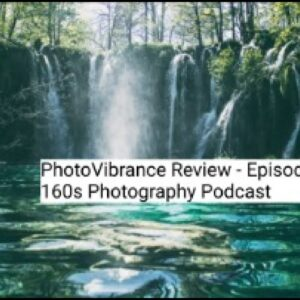 PhotoVibrance Review - Episode 155