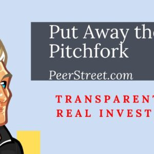 Put Away the Pitchforks... For Now | PeerStreet.com