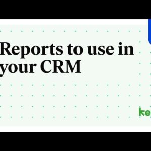 Reports to use in your CRM