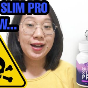 Night Slim Pro Review- ❌❌❌ What Other Reviews Won't Tell You!