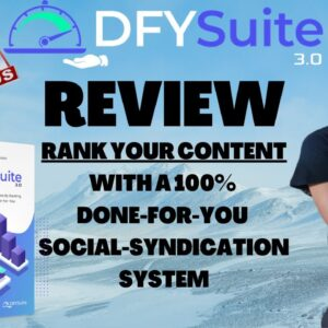 DFY Suite 3.0 Review✔️START RANKING ON GOOGLE AND YOUTUBE EFFORTLESSLY✔️GRAB WITH MY BONUSES TODAY✔️