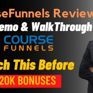 CourseFunnels Review, Demo, OTOs | Don't Before Watching This Video About CourseFunnels