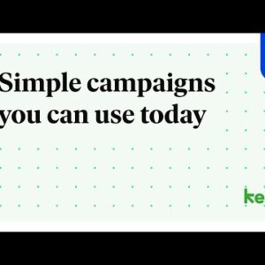 Simple campaigns you can use today
