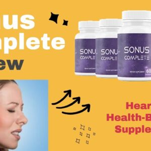 Sonus Complete Review - Is It a Worthwhile Hearing Booster Supplement?