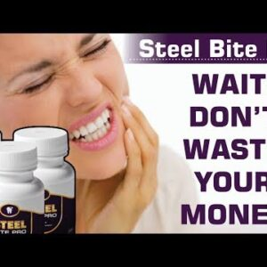 Steel Bite Pro Review - Is Steel Bite Pro Scam? - Tips for Healthy Teeth