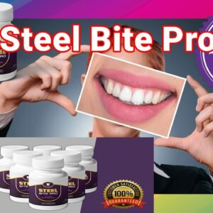 Steel Bite Pro Review: Plaque and Tooth Decay Supplement