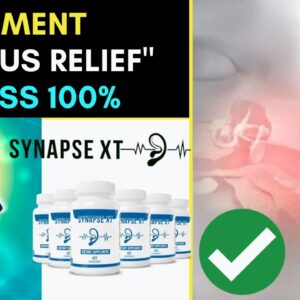 Supplements For Tinnitus Relief | Synapse XT Review