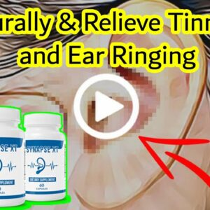 Synapse XT Review -  Naturally & Relieve Tinnitus and Ear Ringing