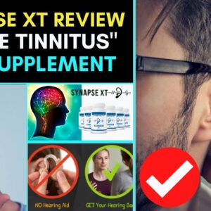 Synapse XT Tinnitus Supplement Reviews: Does It Help Reduce Tinnitus?