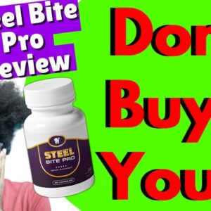 Steel Bite Pro Review 2021: ⚠ Don't Buy ⚠ Before Watching This Steel Bite Pro Supplement Reviews!