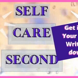 Self Care Second-Write it Down- Take care of yourself reviewing the good happenings in your day.