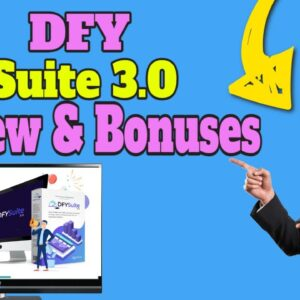 DFY Suite 3.0 Review [DON'T GET THIS] WITHOUT MY 🎁 CUSTOM 🎁 BONUSES 📽Truth REVIEW