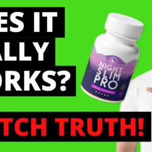 Night Slim Pro Reviews: ⚠ Does it Really Works? ⚠ Watch the Truth in this Night Slim Pro Review!