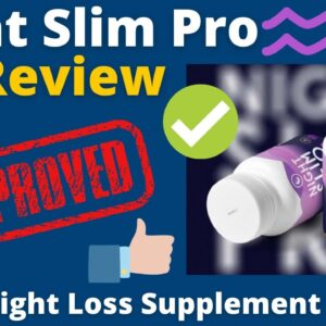 Night Slim Pro Review - The Best Supplement To Burn Belly Fat Fast Naturally!