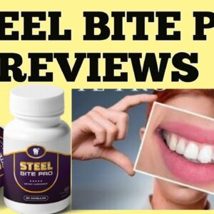 Steel Bite Pro Reviews - Critical Report on Ingredients : 5 Tips for Healthy Teeth
