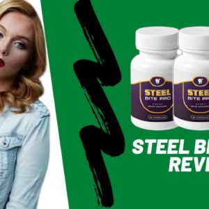 Steel Bite Pro Review - Active Ingredients For Tooth Pain Relief | Does It Really Cure Tooth Decay?