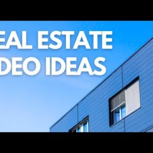 Top 10 Real Estate Video Ideas for 2021 (Video marketing ideas)