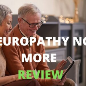 Neuropathy No More Review | Peripheral Neuropathy Relief in the Feet & Legs..-  Does It Really Work?