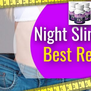 Night Slim Pro Reviews - The Honest Truth | Never Do This Or You Will Be Screwed Guaranteed!