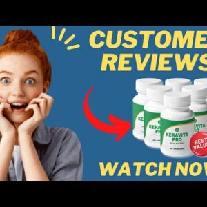 Keravita Pro Reviews – Best Supplement To Heal Your Fungal Infection!
