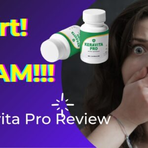 Be Careful With Keravita Pro! Keravita Pro REVIEW 2021| Is it Legit or a Scam? Does it work?