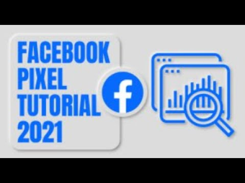 Facebook Pixel Full Tutorial- How to set up, install and use Facebook pixel in 2021
