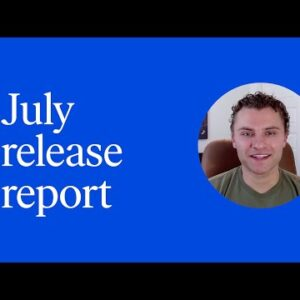 July 2021 Release Report